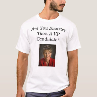 Are you Smarter than a VP Candidate? T-Shirt