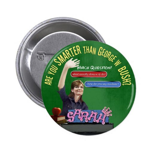 Are You Smarter Than Bush? 2 Inch Round Button
