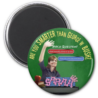 Are You Smarter Than Bush? 2 Inch Round Magnet