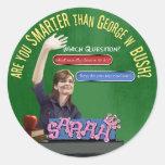 Are You Smarter Than Bush? Round Sticker