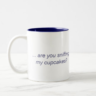 ... are you sniffing my cupcakes? Mug Blue