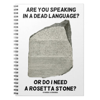Are You Speaking In A Dead Language Or Do I Need Notebook
