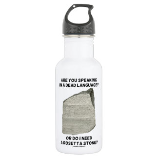 Are You Speaking In A Dead Language Or Do I Need 18oz Water Bottle