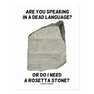 Are You Speaking In A Dead Language Or Do I Need Post Card