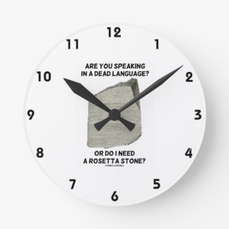 Are You Speaking In A Dead Language Or Do I Need Round Clock