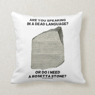 Are You Speaking In A Dead Language Or Do I Need Throw Pillow