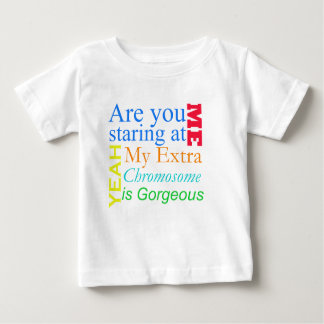Are you staring at me... Down Syndrome Baby T-Shirt