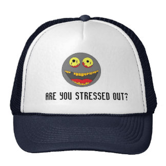 Are you stressed out? trucker hat