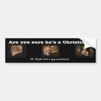 Are you sure he's a Christian? Bumper Sticker
