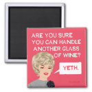 Are you sure you can handle another glass? magnet