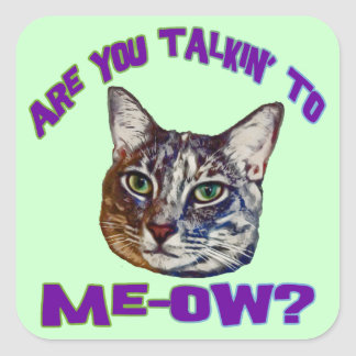Are You Talkin' To Me-ow? Square Sticker