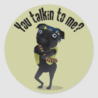 Are You Talkin To Me?  Pug Gangsta Tees, Gifts Classic Round Sticker