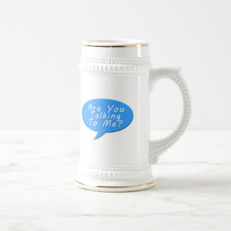 Are you talking to me beer stein