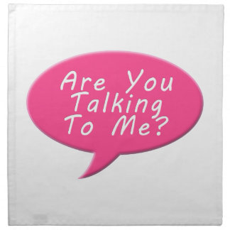 Are you talking to me cloth napkin