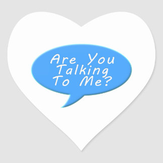 Are you talking to me heart sticker