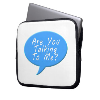 Are you talking to me laptop sleeve