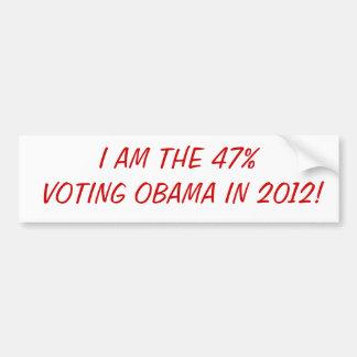 Are you the 47% voting for Obama in 2012? Car Bumper Sticker
