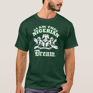 Are you the living the Nigerian Dream? T-Shirt