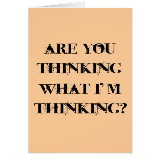 Are You Thinking What I'm Thinking? 2 Card | Zazzle