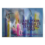 Are Your Birthdays Stalking You? Card