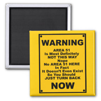 Area 51 ~ Spoof Warning Sign 2 Inch Square Magnet