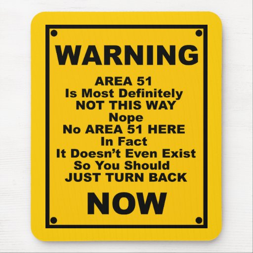 Area 51 ~ Spoof Warning Sign Mouse Pad