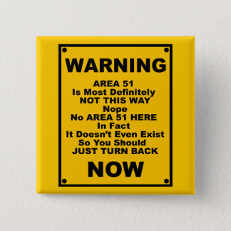 Area 51 ~ Spoof Warning Sign Pinback Button