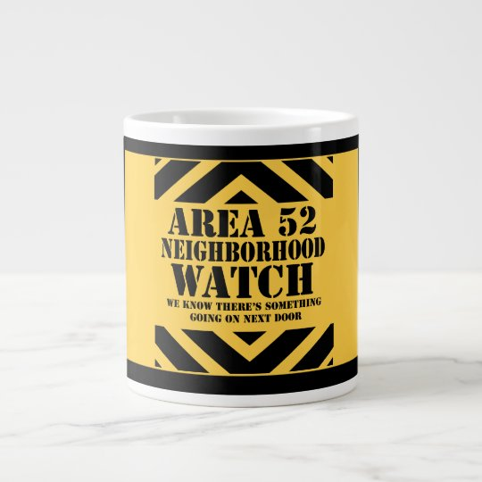 Area 52 Neighborhood Watch Giant Coffee Mug