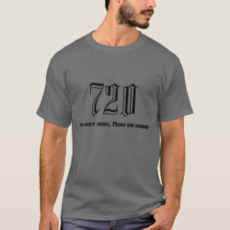 Area Code 720, You Got High Now Go Home! T-Shirt