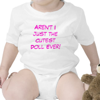 Aren't I Just The Cutest Doll Ever! baby Rompers