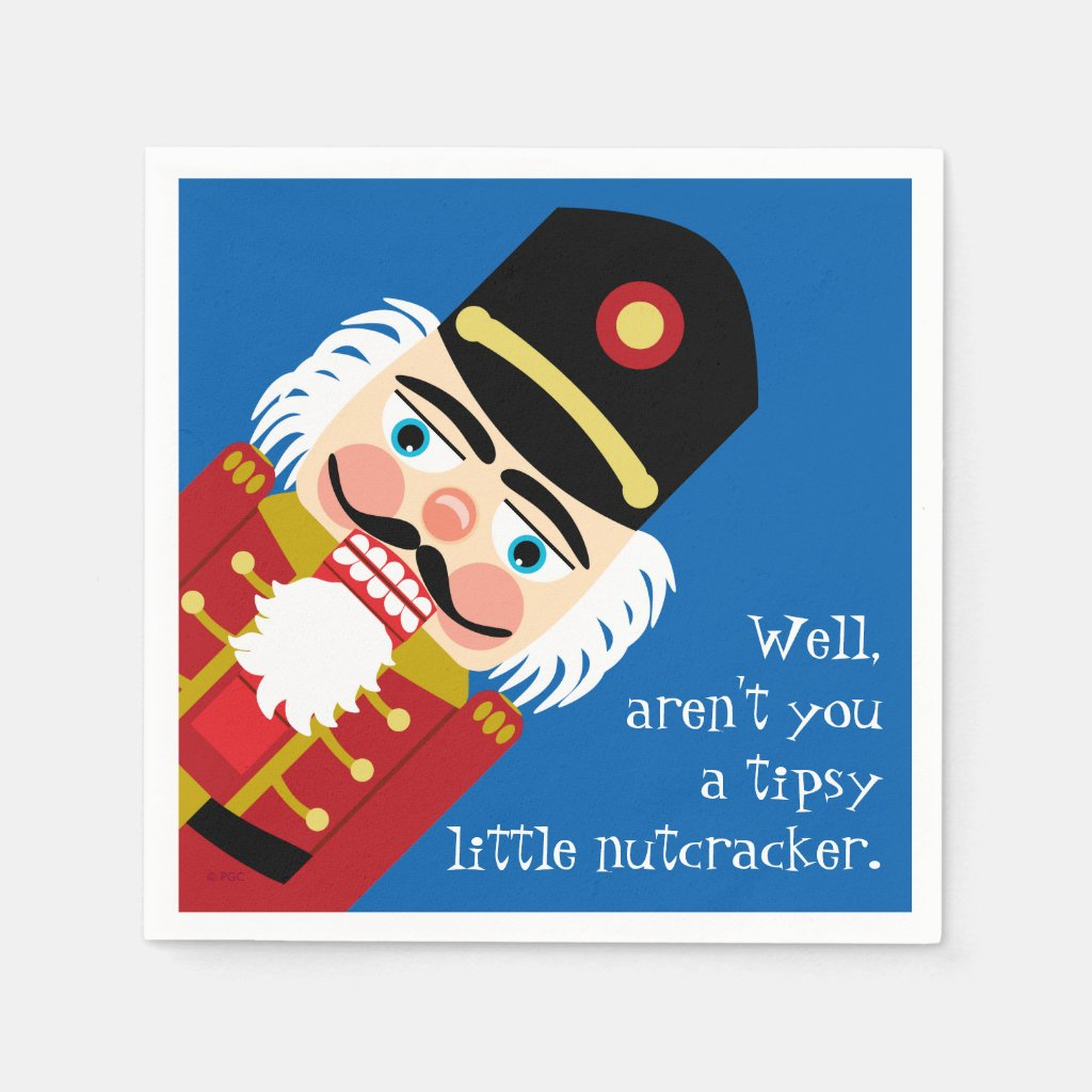 Aren't You a Tipsy Little Nutcracker Christmas Fun Napkin