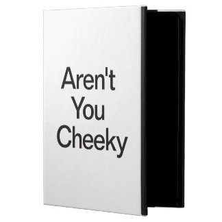 Aren't You Cheeky Case For iPad Air