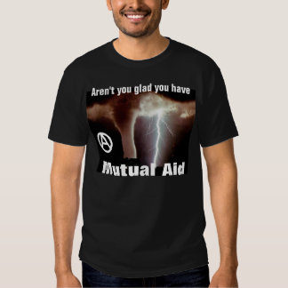 aren't you glad you have mutal aid t-shirt