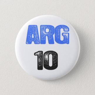 ARG 10! PINBACK BUTTON