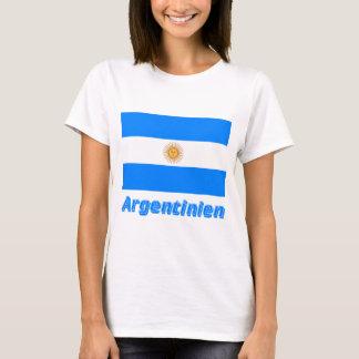 Argentinien Flagge mit deutschem Namen T-Shirt