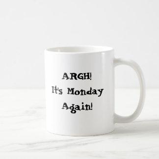 Argh! It's Monday again! I need more coffee Classic White Coffee Mug