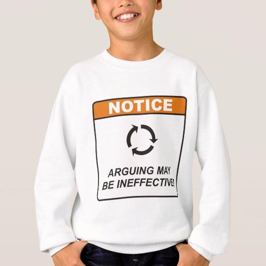 Arguing / Ineffective Sweatshirt