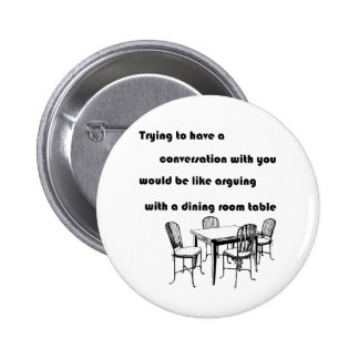 Arguing with a Dining Room Table 2 Inch Round Button