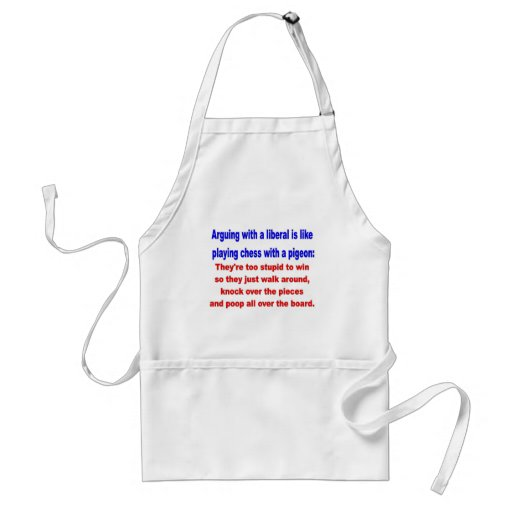 ARGUING WITH a  LIBERAL Adult Apron
