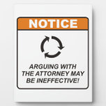 Arguing with the Attorney may be ineffective! Plaques