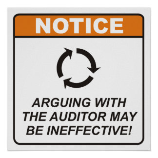 Arguing with the Auditor may be ineffective! Poster