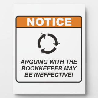 Arguing with the Bookkeeper may be ineffective! Plaque