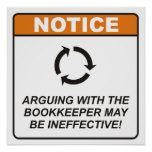 Arguing with the Bookkeeper may be ineffective! Posters