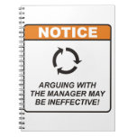 Arguing with the Manager may be ineffective! Note Books