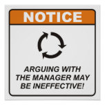 Arguing with the Manager may be ineffective! Print