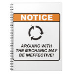 Arguing with the Mechanic may be ineffective! Notebooks