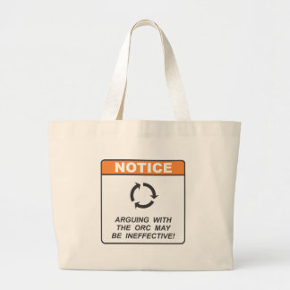 Arguing with the orc may be ineffective! large tote bag