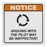 Arguing with the Pilot may be ineffective! Posters