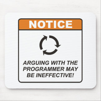 Arguing with the Programmer may be Ineffective Mouse Pad