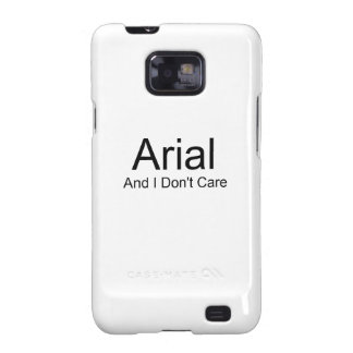 Arial And I Don t Care Samsung Galaxy SII Case